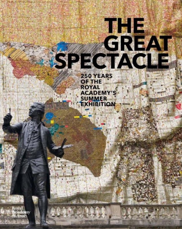 The Great Spectacle – 250 Years of the Summer Exhibition